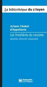 Ariane Chebel d'Appollonia - Les frontières du racisme - Identités, ethnicité, citoyenneté.