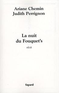 Ariane Chemin et Judith Perrignon - La nuit du Fouquet's.