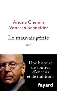 Ariane Chemin et Vanessa Schneider - Le mauvais génie.