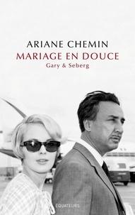 Ariane Chemin - Mariage en douce.