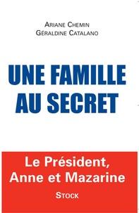 Ariane Chemin et Géraldine Catalano - Une famille au secret.