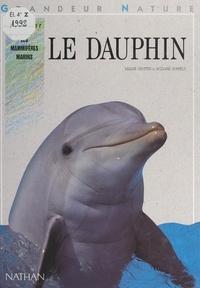 "Ariane Chottin et Suzanne Doppelt - Le dauphin - Dossier ""Les mammifères marins""."