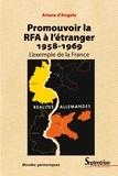 Ariane d' Angelo - Promouvoir la RFA à l'étranger (1958-1959) - L'exemple de la France.
