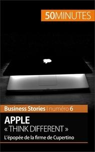 """Ariane de Saeger - Apple """"think different"""" - L'épopée de la firme de Cupertino."""