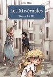 Ariane Delrieu et Victor Hugo - Les Misérables - Tomes I à III - Texte original.