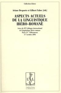 Ariane Desporte et Gilbert Fabre - Aspects actuels de la linguistique ibéro-romane.