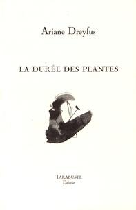 Ariane Dreyfus - La durée des plantes.