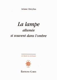 Ariane Dreyfus - La lampe allumée si souvent dans l'ombre.