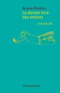 Ariane Dreyfus - Le dernier livre des enfants.