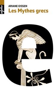 Ariane Eissen - Les mythes grecs.