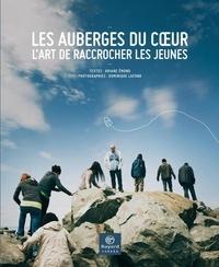 Ariane Emond - Les Auberges du coeur - L'art de raccrocher les jeunes.