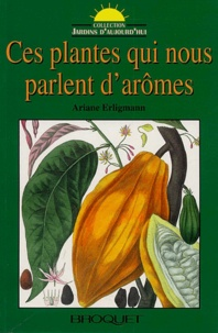 Ariane Erligmann - Ces plantes qui nous parlent d'arômes.