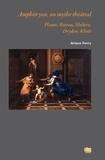 Ariane Ferry - Amphitryon, un mythe théâtral - Plaute, Rotrou, Molière, Dryden, Kleist.