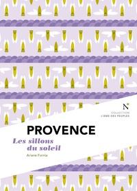 Ariane Fornia - Provence - Les sillons du soleil.