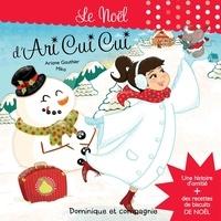 Ariane Gauthier et  Mika - Le Noël d'Ari Cui Cui - Histoire et recettes.