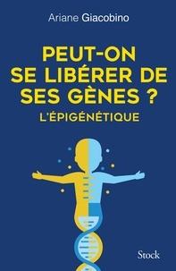 Téléchargements gratuits e book Peut-on se libérer de ses gènes ? L'épigénétique (Litterature Francaise)