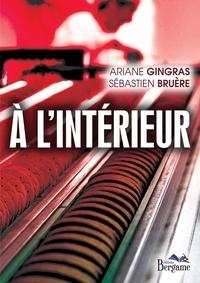 Ariane Gingras et Sébastien Bruère - A l'intérieur.