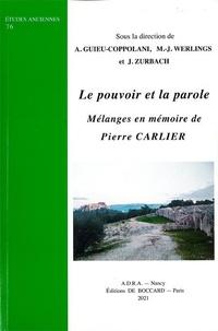 Ariane Guieu-Coppolani et Marie-Joséphine Werlings - Le pouvoir et la parole - Mélanges en mémoire de Pierre Carlier.