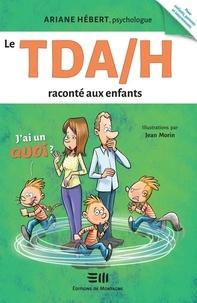 Ariane Hébert et Jean Morin - Le TDA/H raconté aux enfants - Ariane Hébert, psychologue.
