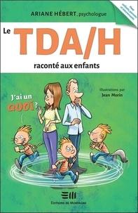 Ariane Hébert - Le TDAH raconté aux enfants : j'ai un Quoi ?.