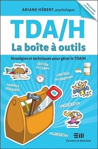 Ariane Hébert - TDA/H La boîte à outils - Stratégies et techniques pour gérer le TDA/H.