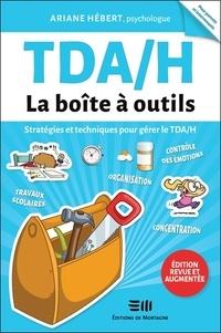 Ariane Hébert - TDA/H, la boîte à outils - Stratégies et techniques pour gérer le TDA/H.