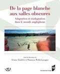 Ariane Hudelet et Shannon Wells-Lassagne - De la page blanche aux salles obscures - Adaptation et réadaptation dans le monde anglophone.