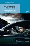 Ariane Hudelet - The Wire - Les règles du jeu.