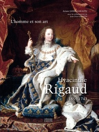 Ariane James-Sarazin - Hyacinthe Rigaud (1659-1743) - 2 volumes : Tome 1, L'homme et son art ; Tome 2, Catalogue raisonné.