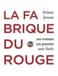 Forums de téléchargement d'ebook La fabrique du rouge in French ePub RTF PDF 9782377560394