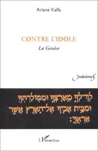Ariane Kalfa - Contre l'idole - La Genèse.