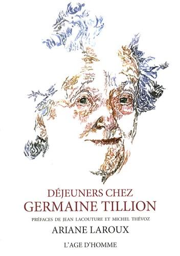 Ariane Laroux - Déjeuners chez Germaine Tillion - Peintures et dialogues.