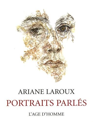 Ariane Laroux - Portraits parlés - J'ai rêvé de dessiner les gens qui changent le monde.