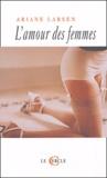 Ariane Larsen - L'Amour des femmes.