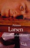 Ariane Larsen - L'homme abandonné.