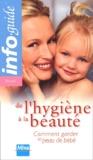 Ariane Le Febvre Briegel - De l'hygiène à la beauté. - Comment garder sa peau de bébé.