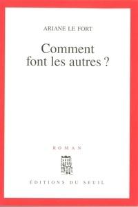 Ariane Le Fort - Comment font les autres ?.