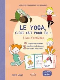 Ariane Legale - Le yoga, c'est fait pour toi ! - Livre d'activités.