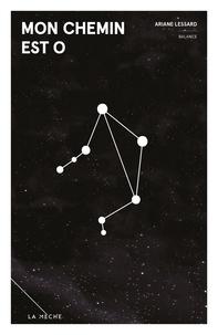 Ariane Lessard - Mon chemin est O - Zodiaque.