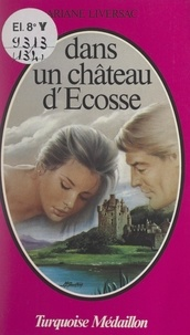 Ariane Liversac - Dans un château d'Écosse.