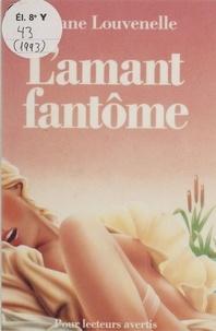 Ariane Louvenelle - L'Amant fantôme.