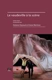Ariane Martinez et Violaine Heyraud - Le vaudeville à la scène.