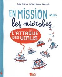 Ariane Mélazzini et Clémence Sabbagh - En mission avec les microbes - Episode 1, L'attaque des virus.