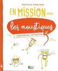 Ariane Mélazzini et Clémence Sabbagh - En mission avec les moustiques - Opération invasion.