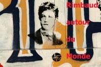Ariane Pasco et Dominique Decobecq - Rimbaud autour du monde.