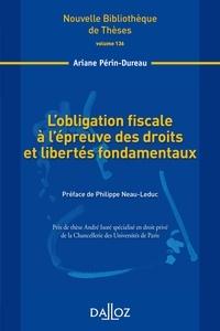 Ariane Périn-Dureau - L'obligation fiscale à l'épreuve des droits et libertés fondamentaux.