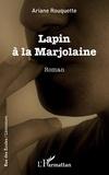 Ariane Rouquette - Lapin à la Marjolaine.