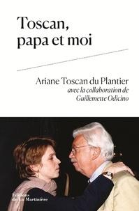 Toscan, papa et moi - Ariane Toscan du Plantier  