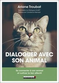 Ariane Troubat - Dialoguer avec son animal - Se connecter à son animal et cultiver le lien affectif.