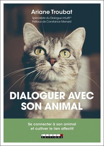 Dialoguer avec son animal. Se connecter à son animal et cultiver le lien affectif